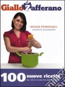 Divertiti cucinando. GialloZafferano libro di Peronaci Sonia