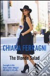 The Blonde Salad. Consigli di stile dalla fashion blogger pi� seguita del web