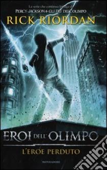 L'eroe perduto. Eroi dell'Olimpo (1) libro di Riordan Rick