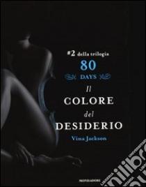 Il colore del desiderio. 80 days. Azzurro (2) libro di Jackson Vina