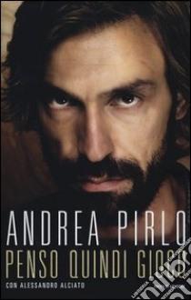 Penso quindi gioco libro di Pirlo Andrea - Alciato Alessandro
