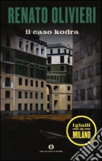 Il caso Kodra. I gialli di Milano libro di Olivieri Renato