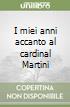 I miei anni accanto al cardinal Martini
