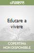 Educare a vivere