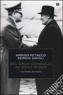 Dal Gran Consiglio al Gran Sasso. Una storia da rifare libro di Petacco Arrigo - Zavoli Sergio
