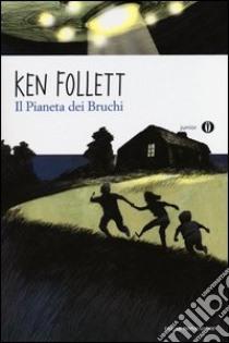 Il pianeta dei bruchi libro di Follett Ken