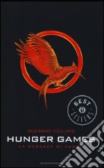 La ragazza di fuoco. Hunger games libro