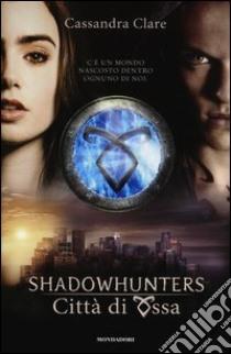 Città di ossa. Shadowhunters libro di Clare Cassandra