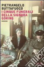 I cinque funerali della signora Göring libro