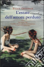 L'estate dell'amore perduto libro