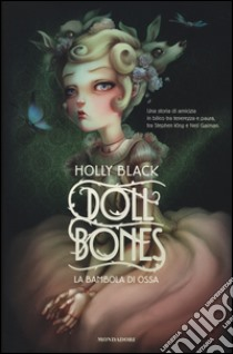 Doll bones. La bambola di ossa libro di Black Holly