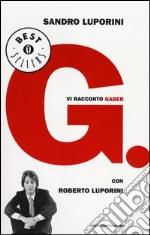 G. Vi racconto Gaber libro