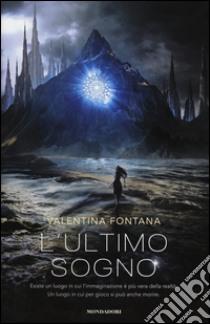 L'ultimo sogno libro di Fontana Valentina