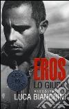 Eros. Lo giuro libro di Bianchini Luca