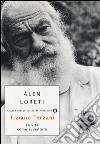 Tiziano Terzani: la vita come avventura libro