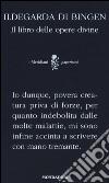 Il libro delle opere divine. Testo latino a fronte libro di Ildegarda di Bingen (santa)