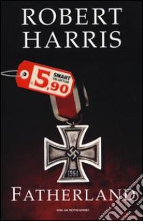 Fatherland libro di Harris Robert
