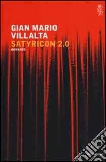 Satyricon 2.0 libro di Villalta G. Mario
