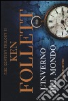 L'inverno del mondo. The century trilogy (2) libro di Follett Ken