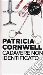 Cadavere non identificato prodotto di Cornwell Patricia D.