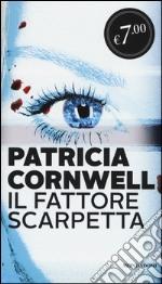 Il fattore Scarpetta prodotto di Cornwell Patricia D.