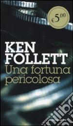 Una fortuna pericolosa prodotto di Follett Ken