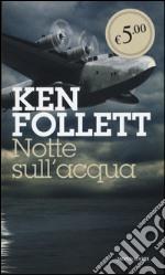 Notte sull'acqua prodotto di Follett Ken