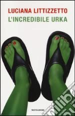 L'incredibile Urka libro