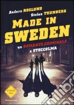 Made in Sweden. Noi contro il mondo libro