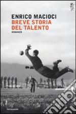Breve storia del talento libro