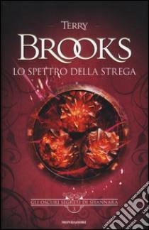 Lo spettro della strega. Gli oscuri segreti di Shannara (3) libro di Brooks Terry