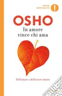 In amore vince chi ama libro di Osho
