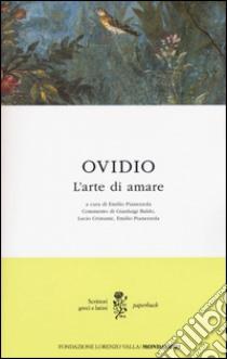 L'arte di amare. Testo latino a fronte libro di Ovidio P. Nasone