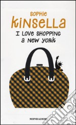 I love shopping a New York prodotto di Kinsella Sophie