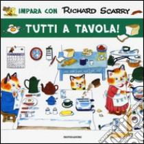 Tutti a tavola! libro di Scarry Richard