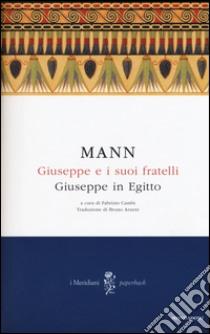 Giuseppe e i suoi fratelli (3) libro di Mann Thomas