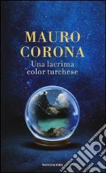Una lacrima color turchese libro