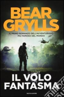 Il volo fantasma libro di Grylls Bear