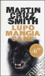 Lupo mangia cane prodotto di Cruz Smith Martin