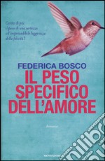 Il peso specifico dell'amore libro