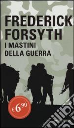 I mastini della guerra prodotto di Forsyth Frederick