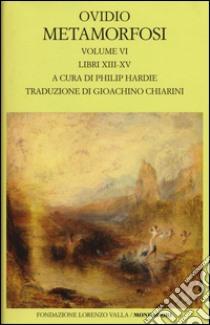 Metamorfosi. Testo latino a fronte (6) libro di Ovidio P. Nasone