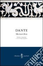 Monarchia. Testo latino a fronte libro
