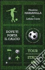 Dove ti porta il calcio libro