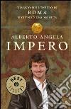 Impero. Viaggio nell'Impero di Roma seguendo una moneta. Ediz. illustrata libro