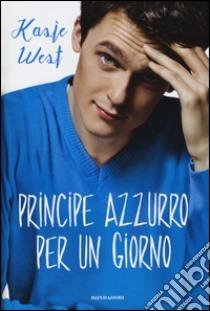 Principe azzurro per un giorno libro di West Kasie
