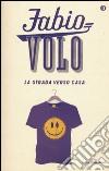 La strada verso casa libro di Volo Fabio