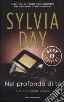 Nel profondo di te. The crossfire series (3) libro di Day Sylvia