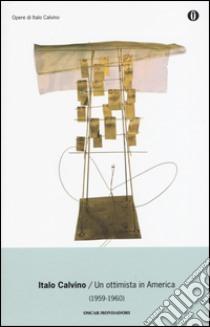 Un ottimista in America (1959-1960) libro di Calvino Italo