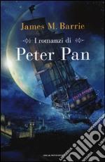 I romanzi di Peter Pan: Peter e Wendy-Peter Pan nei giardini di Kensington libro